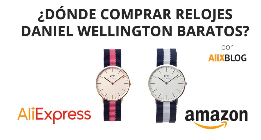Relojes Daniel Wellington baratos de AliExpress y Amazon