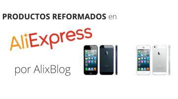 ¿Qué significa un producto reformado o refurbished a la venta en AliExpress?