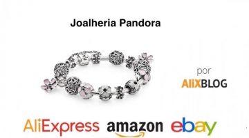 Joalheria Pandora – Guia para encontrar bijuteria de prata maciça no AliExpress, Amazon e eBay