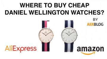 Where should I buy cheap Daniel Wellington watches: AliExpress Vs Amazon