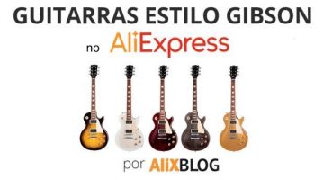 Como encontrar guitarras estilo Gibson Les Paul baratas no AliExpress – Truques e conselhos
