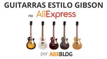 Como encontrar guitarras estilo Gibson Les Paul baratas no AliExpress – Truques e conselhos