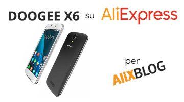 Doogee X6 e Doogee X6 Pro su AliExpress: Opinioni, Differenze, Caratteristiche e prezzi