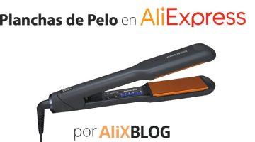 Planchas de pelo en AliExpress: alternativas baratas y de calidad a las planchas GHD.