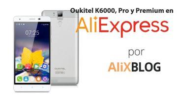 Oukitel K6000, Pro y Premium: análisis y guía para comprarlos muy baratos en AliExpress