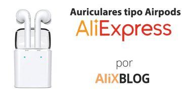 Auriculares inalámbricos tipo Airpods: cómo comprarlos muy baratos en AliExpress