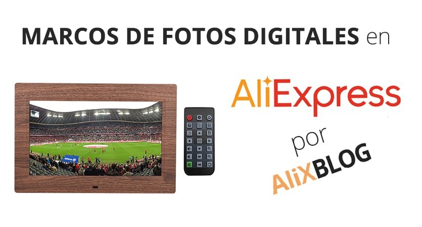 Marcos de fotos digitales en AliExpress - Guía completa 2018
