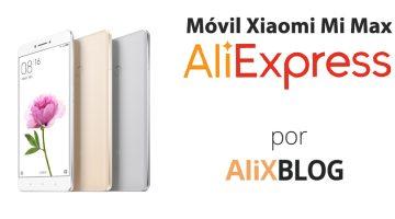 Xiaomi Mi Max, la nueva phablet de Xiaomi – Guía de compra en AliExpress