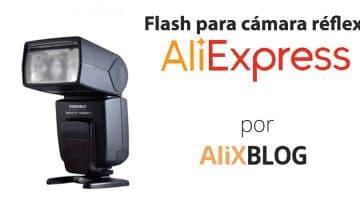 Flashes para cámara réflex en AliExpress: guía completa para acertar en tu elección