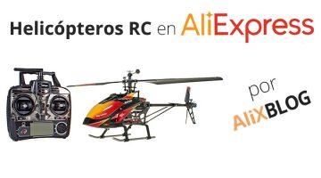 Helicópteros Radio Control: cómo comprarlos muy baratos en AliExpress