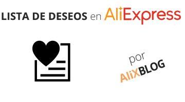 Lista de deseos en AliExpress: qué es y cómo sacarle el mejor partido – Guía completa