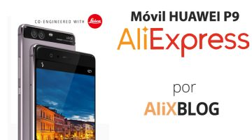 Huawei P9: analisis completo y cómo comprarlo muy barato en AliExpress