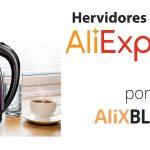 Hervidores de agua baratos en AliExpress – Guía de compra