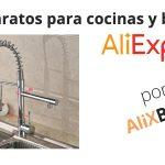 Grifos de cocina y baño: cómo comprarlos muy baratos en AliExpress
