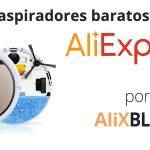 Robots aspiradores iLIFE en AliExpress – Guía definitiva de compra