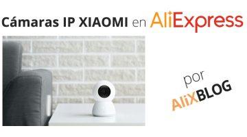 Cámaras IP Xiaomi: qué son y cómo comprarlas en AliExpress