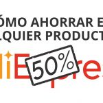Cómo ahorrar en cualquier producto de AliExpress (Truco especial)