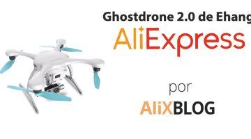 Análisis del dron Ghostdrone de Ehang y cómo comprarlo barato en AliExpress