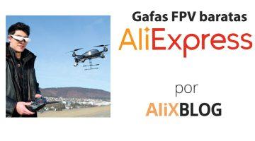 Gafas FPV: qué son y cómo comprarlas baratas en AliExpress