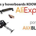 Hoverboards, patinetes y monopatines eléctricos de la marca Koowheel – Guía de compra en AliExpress