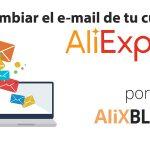 Cómo cambiar el e-mail vinculado a tu cuenta de AliExpress