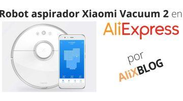 Xiaomi Vacuum 2: ¡analizamos el nuevo robot aspirador de Xiaomi! – Guía de compra en AliExpress