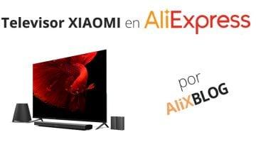 Analizamos los nuevos televisores Xiaomi Mi TV – Guía de compra en AliExpress