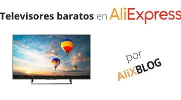 Televisores baratos en AliExpress – Guía de compra definitiva