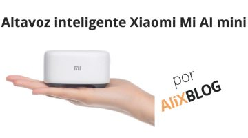 Analizamos el nuevo Xiaomi Ai Speaker mini, el nuevo altavoz inteligente de Xiaomi