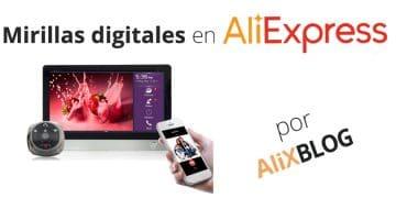 Mirillas digitales: cómo comprarlas baratas en AliExpress
