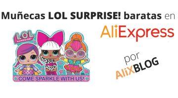 Consigue las famosas muñecas LOL Surprise! en AliExpress
