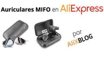 Mifo, los auriculares inalámbricos que están triunfando en AliExpress