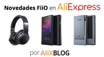 Los 3 últimos lanzamientos de Fiio que están triunfando en AliExpress
