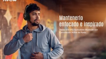 Mpow H19 IPO, los auriculares de alta gama con el mejor precio