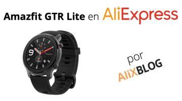 Amazfit GTR Lite: así es la versión económica del famoso smartwatch que triunfa en AliExpress