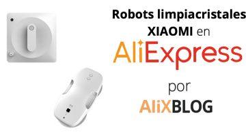 Así son los mejores robots limpiacristales de Xiaomi en AliExpress